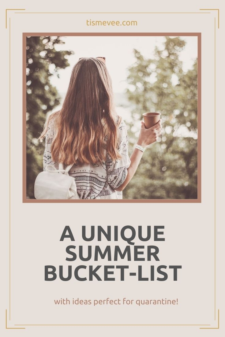 Wondering what to do this summer, especially with potential quarantines? Bored at home and unable to get outside? Here's a unqiue bucket list for your summer!